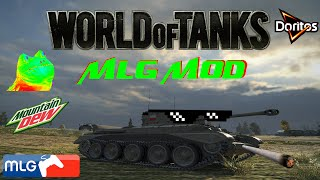 WORLD OF TANKS - MLG MOD!!! WORKING FOR PATCH 9.21.0.3!!!