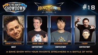 Streamer Showdown #18 - HS Edition (feat. Brian Kibler, Disguised Toast, Trump, & Garrett Weinzierl)