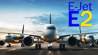 Embraer E-Jet E2 - новое поколение лидеров. Описание семейства