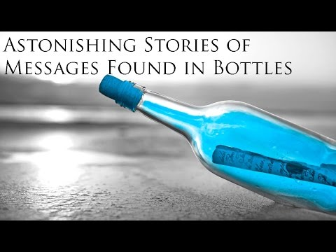 5 Astonishing Stories Of Messages Found In Bottles