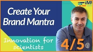 Create Your Brand Mantra (4/5) - Innovation for Scientists