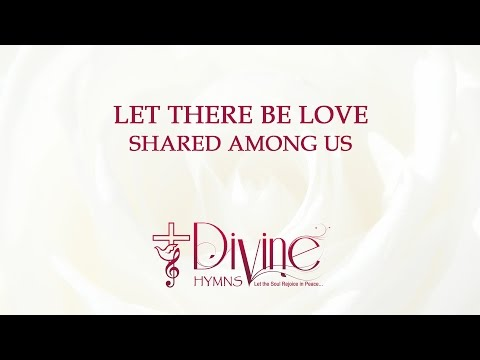 Let There Be Love Shared Among Us - Youtube Lyric Video