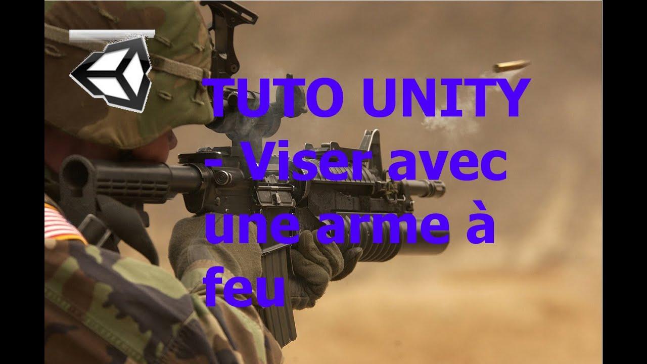 TUTO UNITY - Comment viser avec une arme à feu