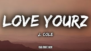 J. Cole   Love Yourz (Lyrics  Lyric Video)