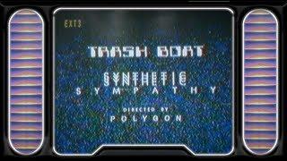 Trash Boat   Synthetic Sympathy (Visual)
