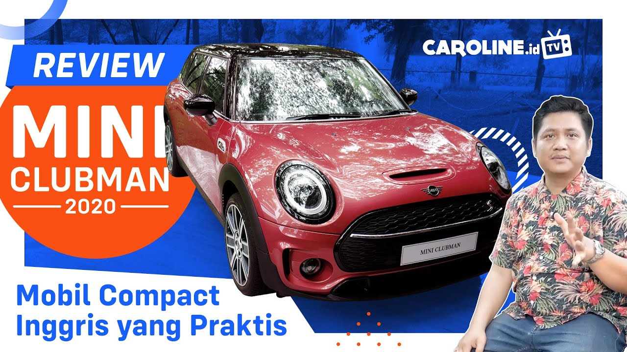 Review MINI Clubman 2020 Indonesia - Caroline TV