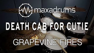 DEATH CAB FOR CUTIE - GRAPEVINE FIRES (Drum Cover + Transcription / Sheet Music)
