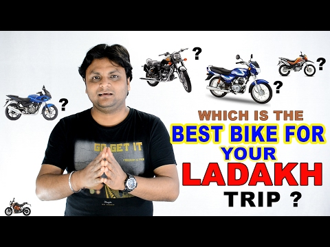 Best Motorcycle For Your Ladakh Trip ?