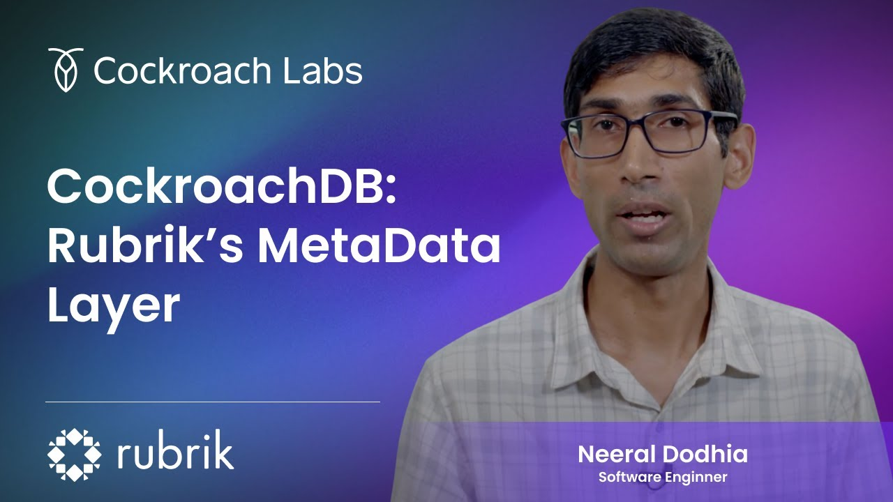 How Rubrik Built a Strongly Consistent Metadatastore with CockroachDB