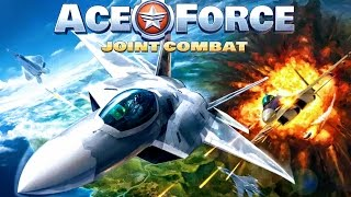 ACE FORCE : JOINT COMBAT : ИГРА НА АНДРОИД