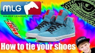 How to tie your shoes (MLG Tutorial)