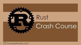 Rust Crash Course | Rustlang