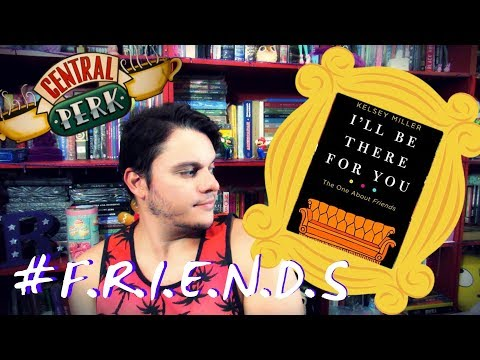 I'll be there for you - The one about FRIENDS   #247 Li e adorei