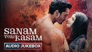 Sanam Teri Kasam - Audio Jukebox