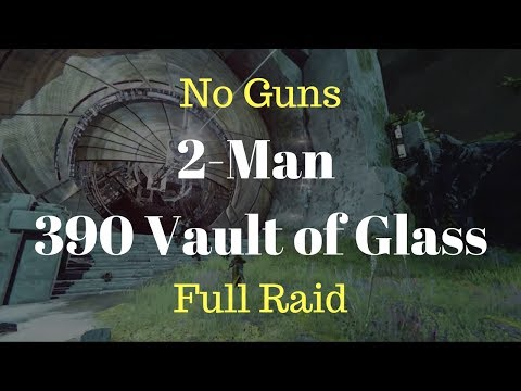 No Guns 2-Man 390 Vault of Glass – Full Raid