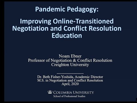 Pandemic Pedagogy: Improving Online-Transitioned Negotiation & Conflict Resolution Education
