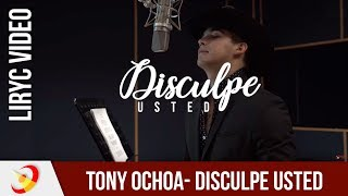 Tony Ochoa - Disculpe Usted