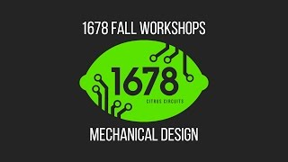 2016 Fall Workshops - Mechanical Design