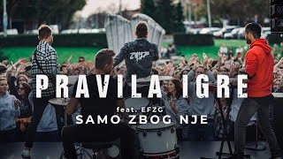 Pravila Igre feat. EFZG - Samo zbog nje (OFFICIAL VIDEO) 4K