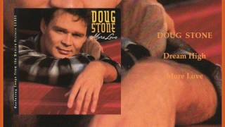 Doug Stone - Dream High