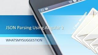 How To Parse Json Data Using Angular 2?.