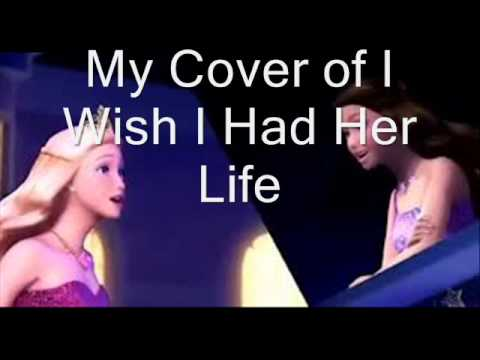 Barbie: Princess and the Popstar I wish I had her life  Acoustic Cover