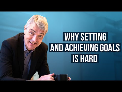 Why Setting and Achieving Goals is Hard