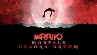 Warriyo - Mortals (ft. Laura Brehm)