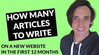 How Many Articles to Write on a New Website? (See my Average at 12 Months for my Niche Sites)