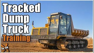 How to Operate a Tracked Dump Truck // Ep. 139