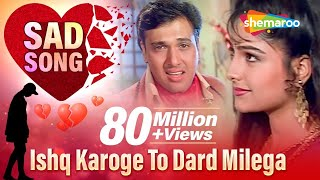 Ishq Karoge To Dard Milega | Govinda | Bollywood Songs {HD}
