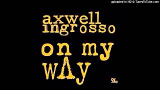 Axwell Λ Ingrosso - On My Way (Original Mix) [FREE DOWNLOAD]
