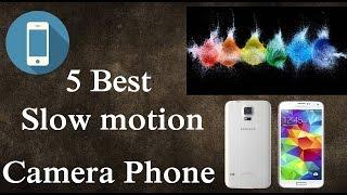5 Best Slow motion Camera Phone 2016/2017            HD      