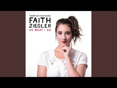 Do What I Do (Song) by Today Kid and Faith Ziegler