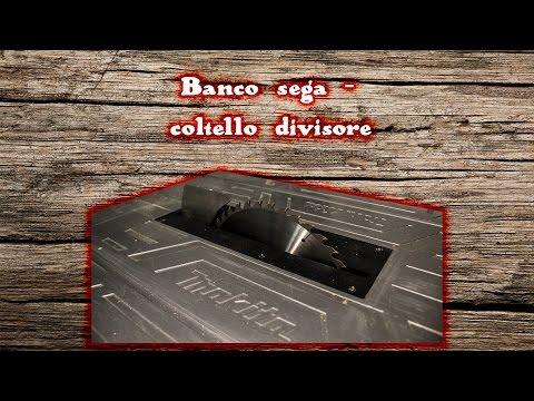 Banco sega - coltello divisore