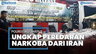Polres Metro Jakarta Pusat Amankan 310 Kilogram Narkoba, Pabriknya Berada di Iran
