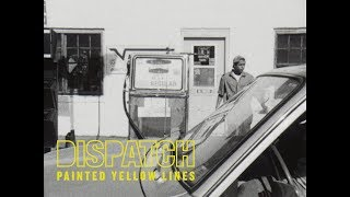 "Dispatch - ""Painted Yellow Lines"" [Official Music Video]"