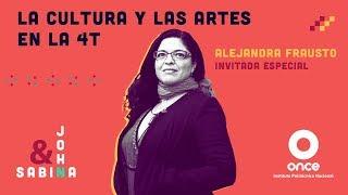 John y Sabina - La cultura y las artes en la 4T (Alejandra Frausto)