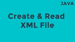Java Create & Read XML File