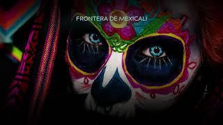 EL TIGRILLO PALMA -   FRONTERA DE MEXICALI