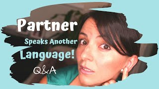 My Partner Speaks Another Language – How to Deal With it When Having Kids (Q&A)