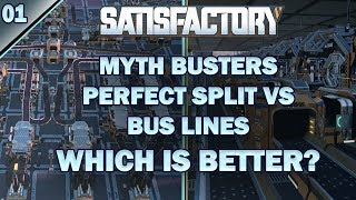 Satisfactory Myth Busters: What's More Efficient, Bus vs Perfect Split