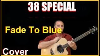 Fade To Blue Acoustic Guitar Cover - 38 Special Chords And Lyrics Sheet