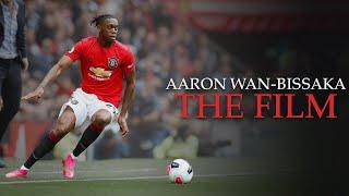 Aaron Wan Bissaka – The Film