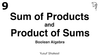 Sum of Products and Product of Sums - Boolean Algebra