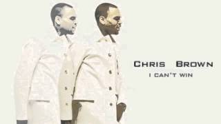 Chris Brown - I Can't Win [NEW! 2013]