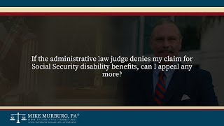 Video thumbnail: If the administrative law judge denies my Social Security disability claim, can I appeal any more?