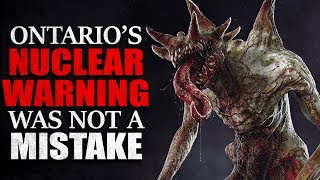 """""""Ontario's Nuclear Warning Was NOT a Mistake"""" Creepypasta"""
