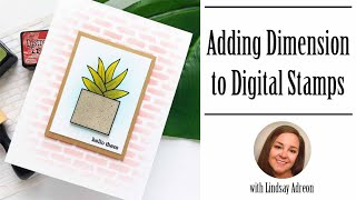 Adding Dimension To Digital Stamps
