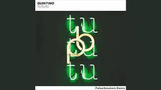 Quintino Tututu Pulsorbreakers Remix